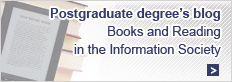 Postgraduate degree's blog - Books and Reading in the Information Society