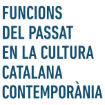 Opening of the International Conference: Roles of the Past in Contemporary Catalan Culture